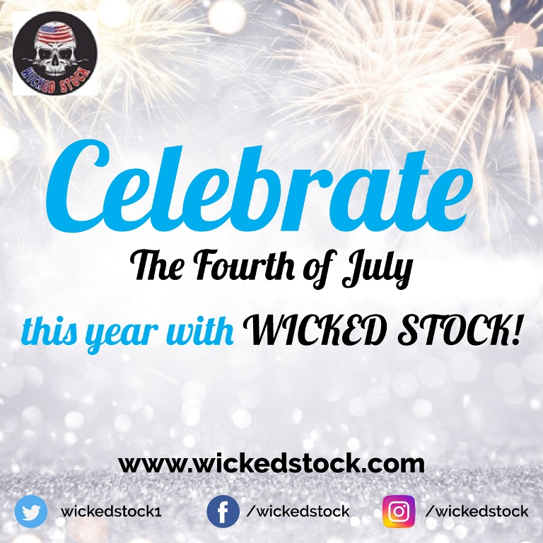Celebrate The Fourth of July this year with WICKED STOCK!