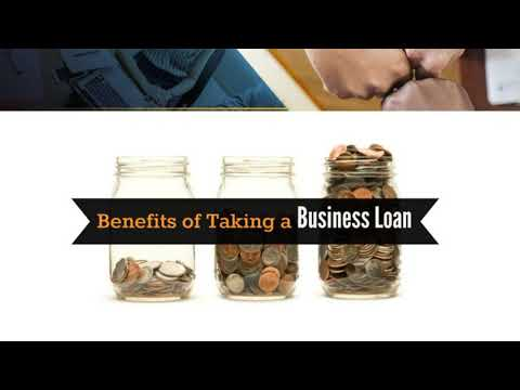 What is a Business Loan? 4 Benefits of taking Business Loan