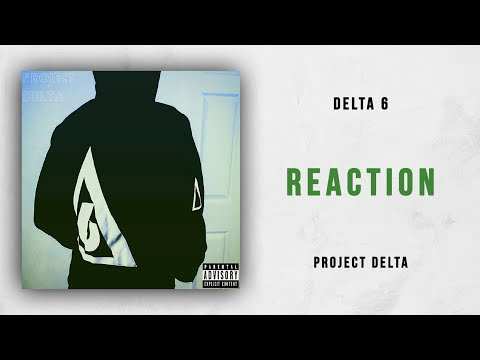 Delta 6 - Reaction (Project Delta)