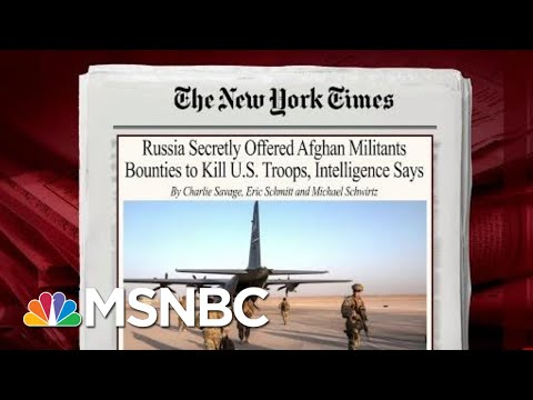 U.S. Intelligence Uncovers Russians pay Taliban Bounty To Kill Americans | MSNBC