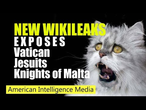 New Wikileaks Exposes Vatican, Knights of Malta, Jesuits