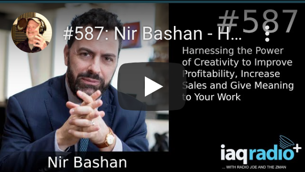 IAQ Radio - Nir Bashan – Harnessing the Power of Creativity to Improve Profitability, Increase Sales and Give Meaning to Your Work