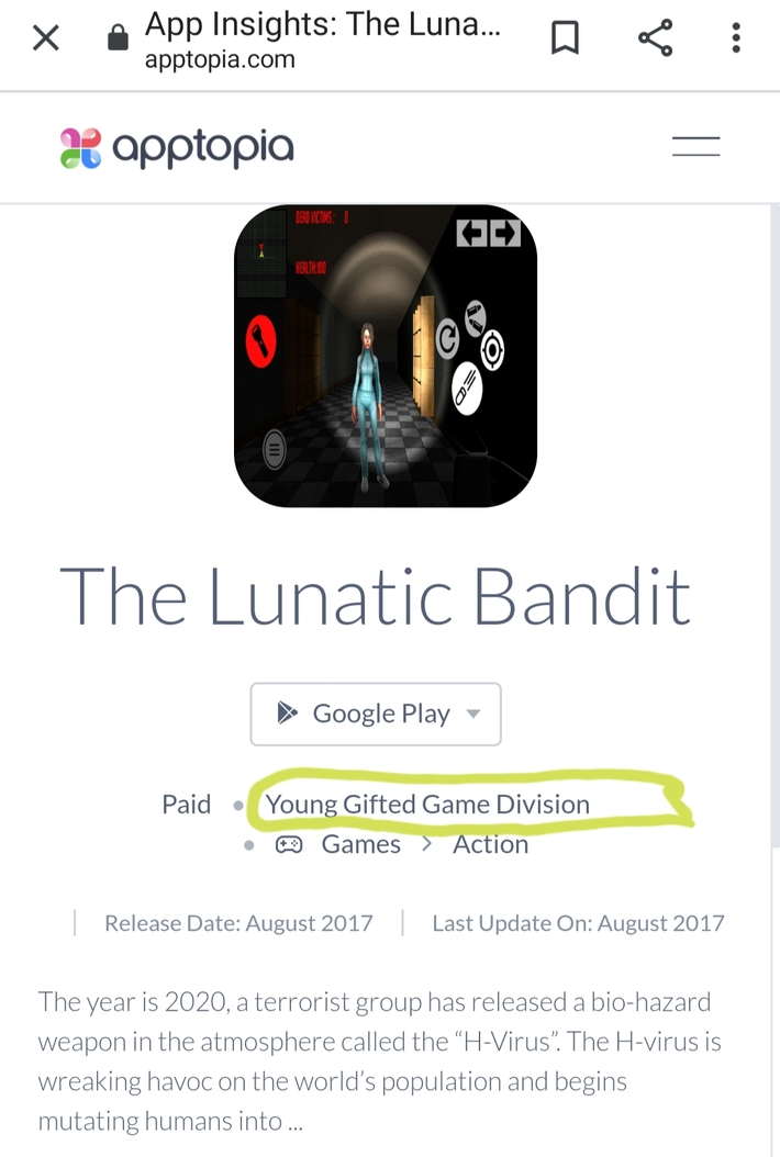 The Lunatic Bandit Video Game App  By Young Gifted Game Division  https://apptopia.com/google-play/app/com.yuri.farion/intelligence