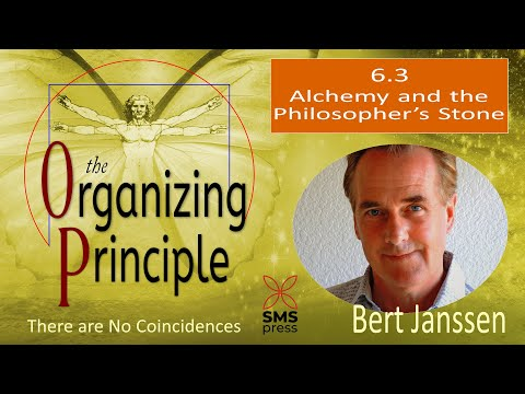 6.3 - the Organizing Principle - Alchemy and the Philosopher's Stone