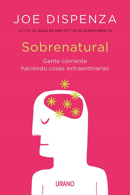 Sobrenatural Desarrolle Su Cerebro Dos Libros De Joe Dispenza Biblioteca Interser