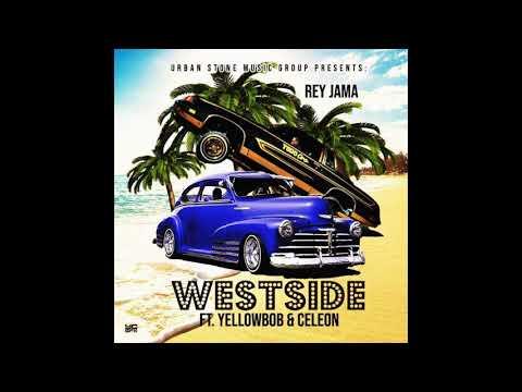Rey Jama Ft-Yellow Bob-Celeon -Westside