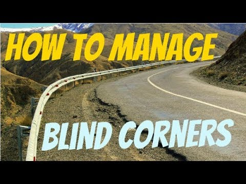 How To MANAGE BLIND CORNERS!