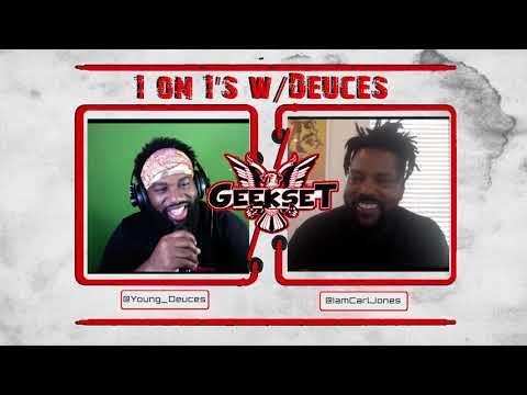 Carl Jones talks Boondocks , Black Dynamite, JUICE WRLD & More | Season 2 Ep. 1 | 1 on 1's w/Deuces