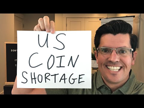 WHY is there a COIN SHORTAGE ?