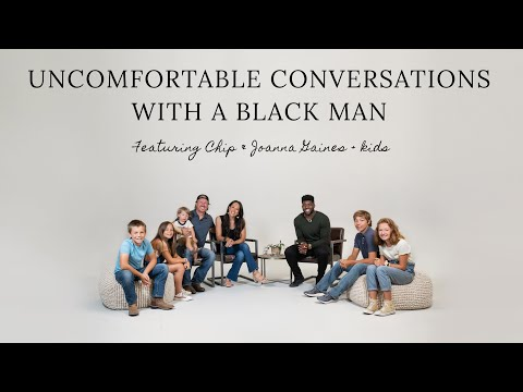 Seeing Color - Uncomfortable Conversations with a Black Man - Ep. 3 w/ Chip & Joanna Gaines + kids