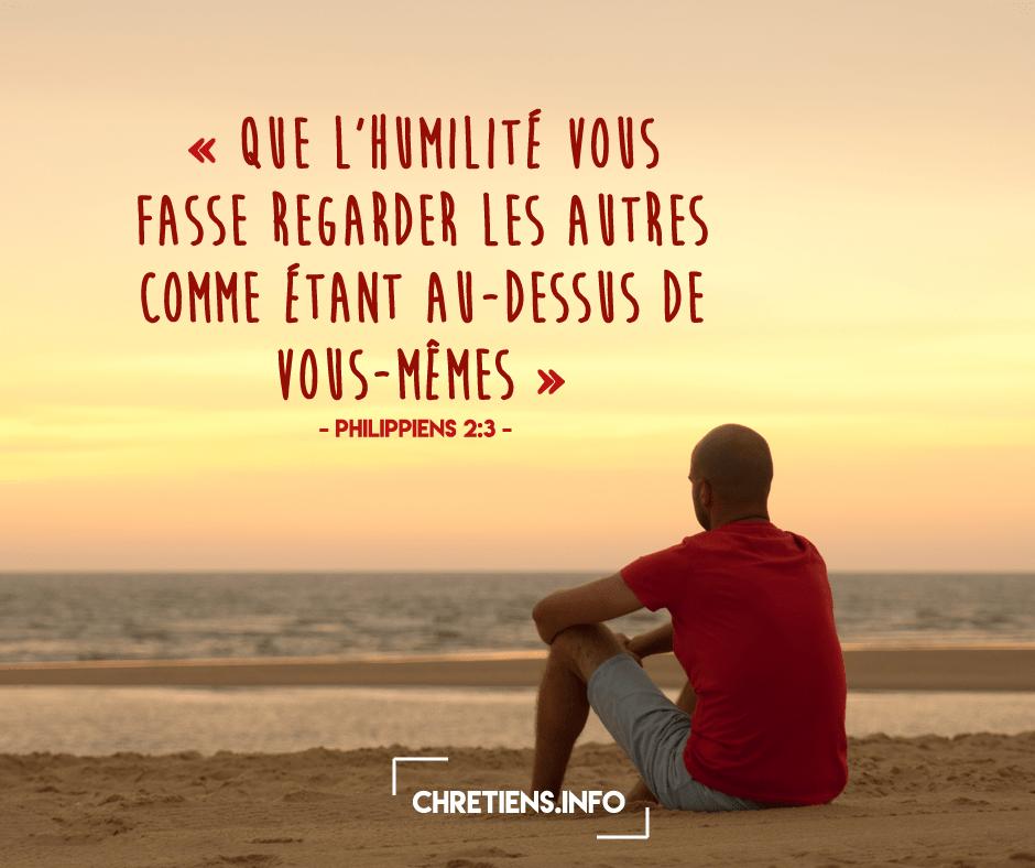 « Que l'humilité vous fasse regarder les autres comme étant au-dessus de vous-mêmes » (Philippiens 2:3)