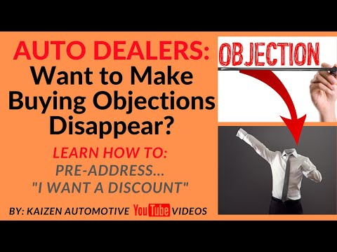 "Auto Dealers: Want To Make Car Buying Objections Disappear? Learn How To Stop, ""I Want A Discount!"""