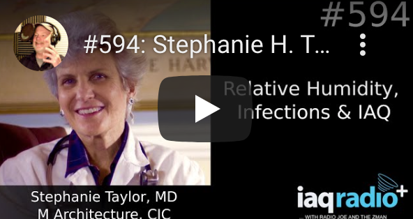 IAQ Radio: Stephanie H. Taylor MD M Architecture, CIC – Relative Humidity, Infections & IAQ