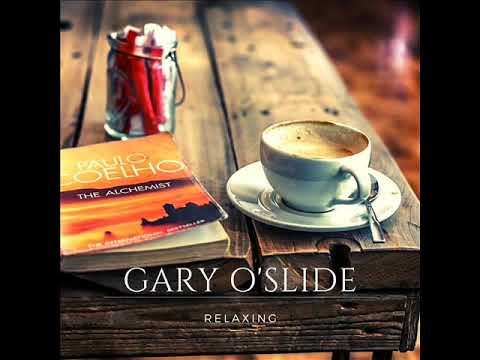 Gary O'Slide   Relaxing