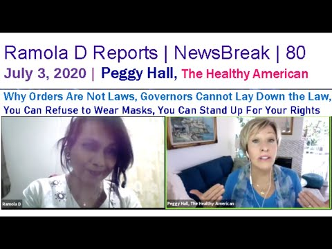 Newsbreak 80 | July 3, 2020 : Peggy Hall on Challenging Masks, Reading Laws, Asserting Your Rights