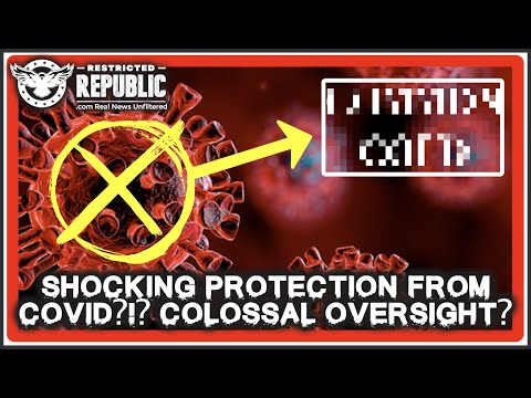 Shocking Covid-19 Discovery Released!  You Won't Believe This Colossal Protective Oversight!