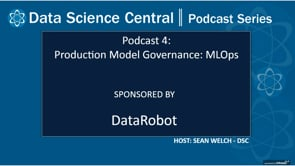 DSC Podcast Series: Production Model Governance: MLOps