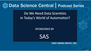 DSC Podcast Series: Do We Need Data Scientists in Today's World of Automation?