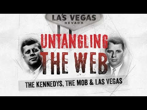 Untangling the Web: The Kennedys, the Mob and Las Vegas