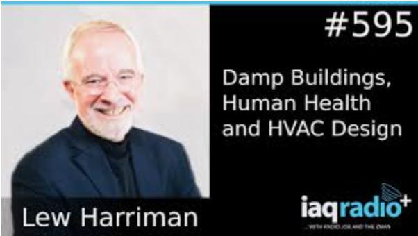 IAQRadio: Lew Harriman – ASHRAE Distinguished Fellow – Damp Buildings, Human Health and HVAC Design