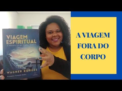 VIAGEM ESPIRITUAL (Wagner Borges) + RELATO