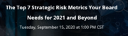 The Top 7 Strategic Risk Metrics Your Board Needs for 2021 and Beyond