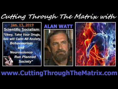Alan Watt (Jan 13, 2019) Scientific Socialism