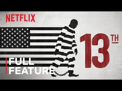 13th - This must see Netflix documentary now offered free on YouTube.