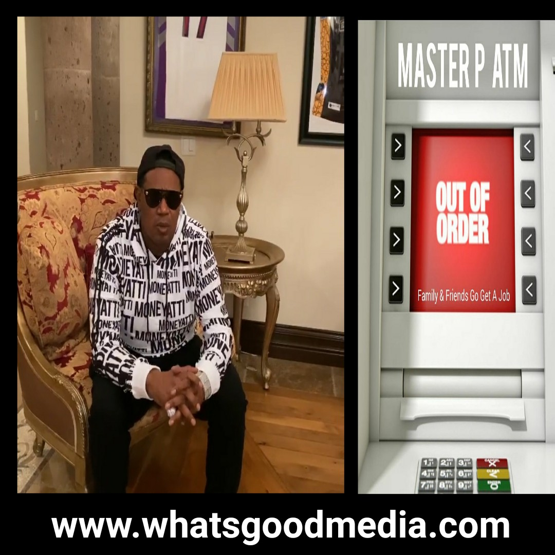 Master P Said The ATM Is Out Of Order