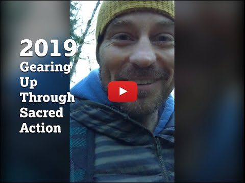 2019: Gearing up through sacred action