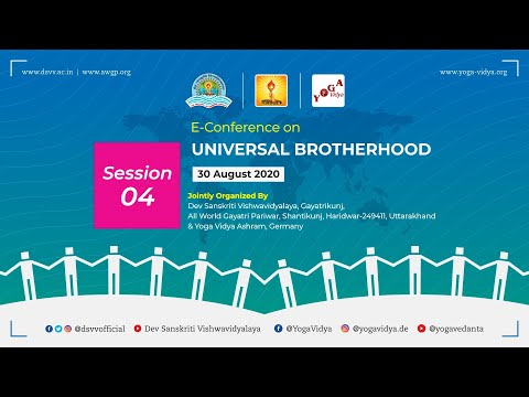 E-Conference on UNIVERSAL BROTHERHOOD - Session 4