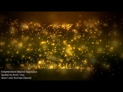 Enlightenment: Beyond Depression - Anon I mus (Spiritually Anonymous)