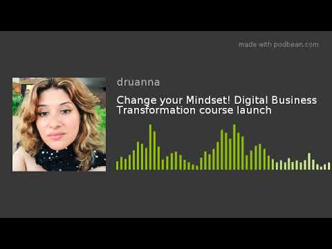 Change your Mindset! Digital Business Transformation course launch