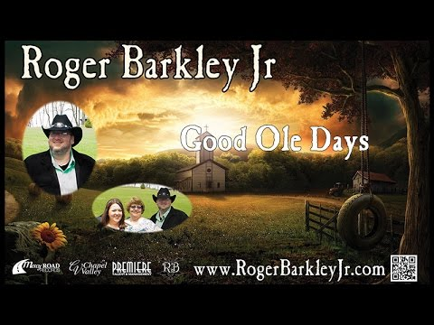 Good Ole Days by Roger Barkley Jr- Mercy Road Records- Chapel Valley Studios