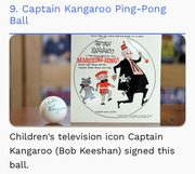 I was On, MeTV's, Collector's Call, S2E6, Meet Fred,with, Lisa Whelchel, shown was our Captain Kangaroo. Ping Pong ball,