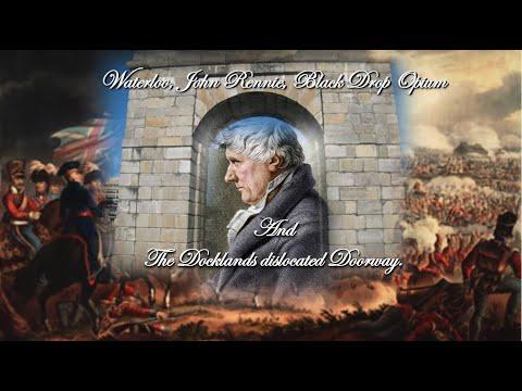 Waterloo, John Rennie, Blackdrop Opium, and the Docklands dislocated doorway.