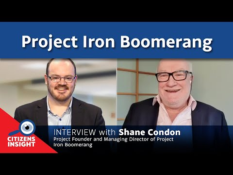 CITIZENS INSIGHT – Project Iron Boomerang – Interview with Shane Condon