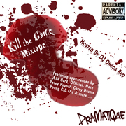 Kill The Game Mixtape - Hosted by DJ Omega Red