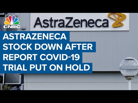 AstraZeneca down after report that Covid-19 vaccine is put on hold