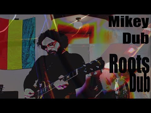 "Mikey Dub ""Roots Dub"""