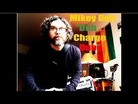 "Mikey Dub ""Dub Charge Dub"""