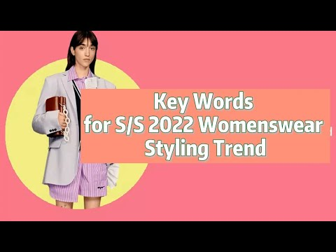 Key Words for SS 2022 Womenswear Styling Trend | POP Fashion