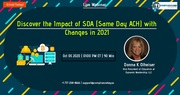 Discover the Impact of SDA (Same Day ACH) with Changes in 2021