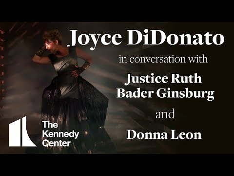 A Motion for Peace: A Conversation with Justice Ruth Bader Ginsburg, Joyce DiDonato, and Donna Leon