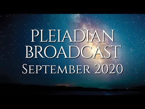Pleiadian Broadcast - September 2020