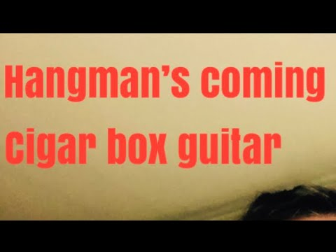 """Hangman's coming"" by Alyson Shelton on the 3 string Cigar box guitar"
