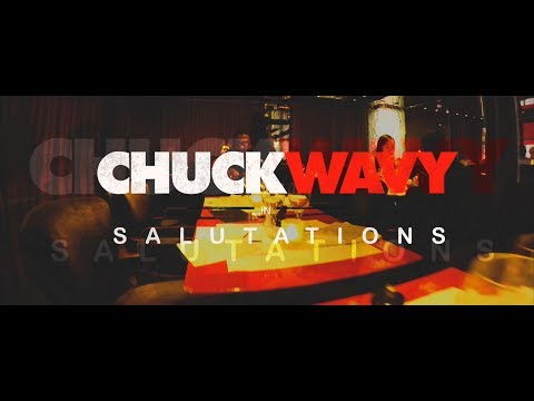 ChuckWavy - Salutations (official music video)