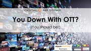 FREE WEBINAR: You Down with OTT? (You Should Be!)