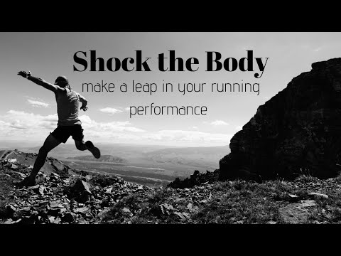 MAKE BIG RUNNING IMPROVEMENTS: Shock the Body