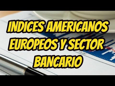 REPASO INDICES AMERICANOS EUROPEOS Y SECTOR BANCARIO